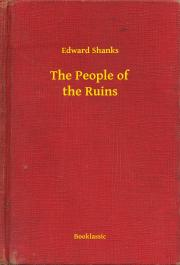 Shanks Edward - The People of the Ruins E-KÖNYV