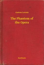 Leroux Gaston - The Phantom of the Opera E-KÖNYV