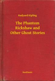 The Phantom Rickshaw and Other Ghost Stories E-KÖNYV