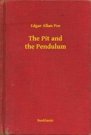 Poe Edgar Allan - The Pit and the Pendulum E-KÖNYV