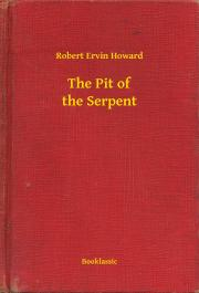 Howard Robert Ervin - The Pit of the Serpent E-KÖNYV