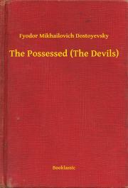 Dostoyevsky Fyodor Mikhailovich - The Possessed (The Devils) E-KÖNYV