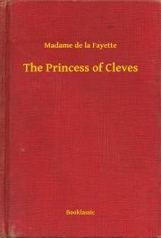 Fayette Madame de la - The Princess of Cleves E-KÖNYV