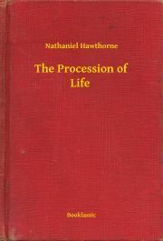 Hawthorne Nathaniel - The Procession of Life E-KÖNYV