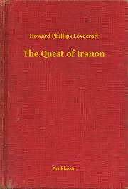 Lovecraft Howard Phillips - The Quest of Iranon E-KÖNYV