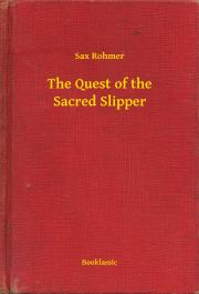 Rohmer Sax - The Quest of the Sacred Slipper E-KÖNYV