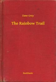 Grey Zane - The Rainbow Trail E-KÖNYV