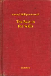 Lovecraft Howard Phillips - The Rats in the Walls E-KÖNYV