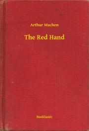 Machen Arthur - The Red Hand E-KÖNYV