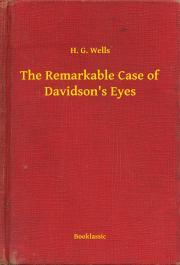 Wells H. G. - The Remarkable Case of Davidson's Eyes E-KÖNYV