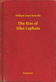 Howells William Dean - The Rise of Silas Lapham E-KÖNYV