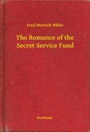 White Fred Merrick - The Romance of the Secret Service Fund E-KÖNYV