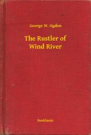 Ogden George W. - The Rustler of Wind River E-KÖNYV