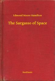 Hamilton Edmond Moore - The Sargasso of Space E-KÖNYV