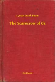 Baum Lyman Frank - The Scarecrow of Oz E-KÖNYV