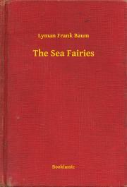 Baum Lyman Frank - The Sea Fairies E-KÖNYV