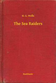 Wells H. G. - The Sea Raiders E-KÖNYV