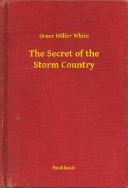 White Grace Miller - The Secret of the Storm Country E-KÖNYV