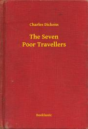 Dickens Charles - The Seven Poor Travellers E-KÖNYV