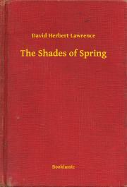 Lawrence David Herbert - The Shades of Spring E-KÖNYV