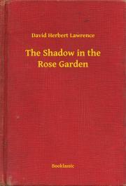 Lawrence David Herbert - The Shadow in the Rose Garden E-KÖNYV