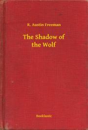 Freeman R. Austin - The Shadow of the Wolf E-KÖNYV