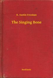 Freeman R. Austin - The Singing Bone E-KÖNYV