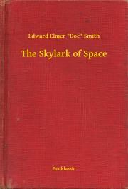 "Smith Edward Elmer ""Doc"" - The Skylark of Space E-KÖNYV"