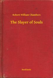 Chambers Robert William - The Slayer of Souls E-KÖNYV