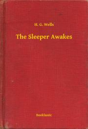 Wells H. G. - The Sleeper Awakes E-KÖNYV