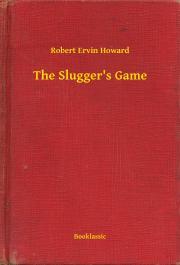 Howard Robert Ervin - The Slugger's Game E-KÖNYV