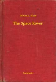 Sloat Edwin K. - The Space Rover E-KÖNYV