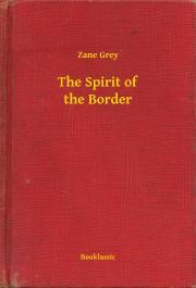 Grey Zane - The Spirit of the Border E-KÖNYV