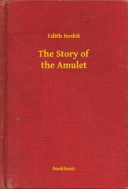 Nesbit Edith - The Story of the Amulet E-KÖNYV