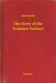 Nesbit Edith - The Story of the Treasure Seekers E-KÖNYV