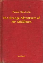 Curtis Wardon Allan - The Strange Adventures of Mr. Middleton E-KÖNYV