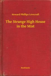 Lovecraft Howard Phillips - The Strange High House in the Mist E-KÖNYV