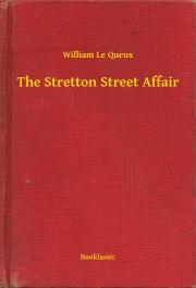 Queux William Le - The Stretton Street Affair E-KÖNYV