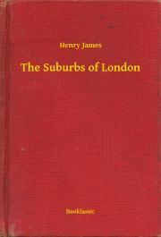 James Henry - The Suburbs of London E-KÖNYV