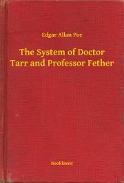 Poe Edgar Allan - The System of Doctor Tarr and Professor Fether E-KÖNYV