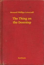 Lovecraft Howard Phillips - The Thing on the Doorstep E-KÖNYV