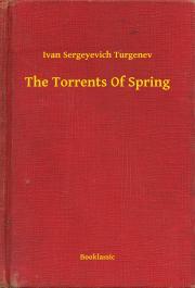 Turgenev Ivan Sergeyevich - The Torrents Of Spring E-KÖNYV