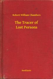 Chambers Robert William - The Tracer of Lost Persons E-KÖNYV