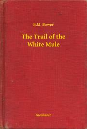 The Trail of the White Mule E-KÖNYV