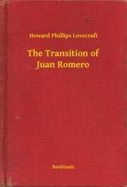 Lovecraft Howard Phillips - The Transition of Juan Romero E-KÖNYV