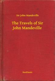 Mandeville Sir John - The Travels of Sir John Mandeville E-KÖNYV