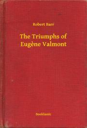 Barr Robert - The Triumphs of Eugène Valmont E-KÖNYV