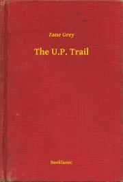 Grey Zane - The U.P. Trail E-KÖNYV