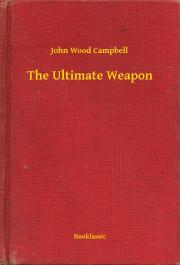 Campbell John Wood - The Ultimate Weapon E-KÖNYV
