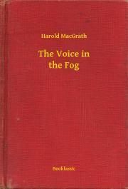 MacGrath Harold - The Voice in the Fog E-KÖNYV